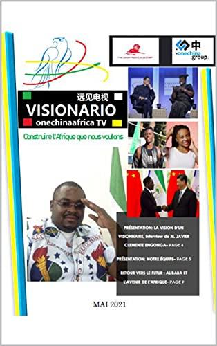 Couverture du livre VisionarioTV™ Magazine, le rapport Afrique et Chine: Construire l'Afrique que nous voulons(Nº1) (VisionarioTV™ Magazine, FR)