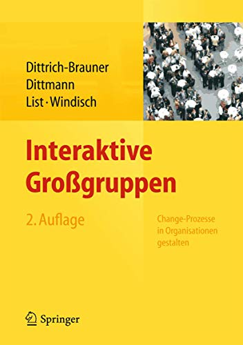 Interaktive Großgruppen: Change-Prozesse in Organisationen gestalten