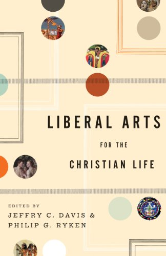 Liberal Arts for the Christian Life (English Edition)