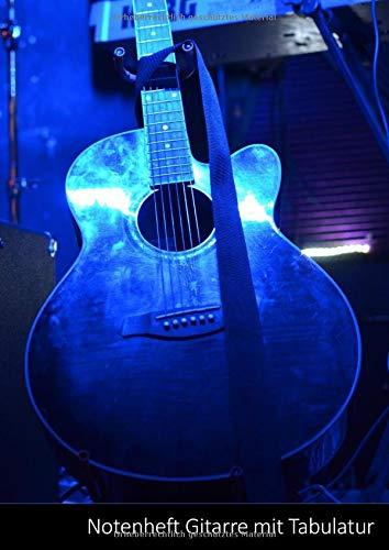 Notenheft Gitarre mit Tabulatur: Großes leeres Notenheft Gitarre A4 zum Selberschreiben und Komponieren.