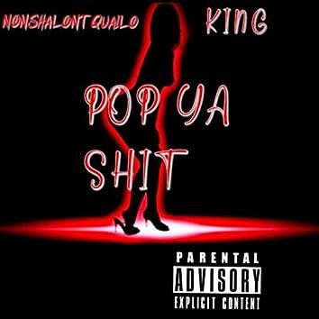 Pop Ya Shit