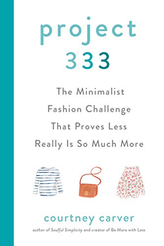 Project 333: The Minimalist Fashion Challenge That Proves Less Really is So Much More (English Edition)