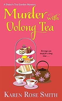 Murder with Oolong Tea (A Daisy's Tea Garden Mystery Book 6) by [Karen Rose Smith]