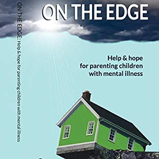 On the Edge     Help and Hope for Parenting Children with Mental Illness              By:                                                                                                                                 Andrea Berryman Childreth                               Narrated by:                                                                                                                                 Sarah Scullin                      Length: 6 hrs and 17 mins     Not rated yet     Overall 0.0