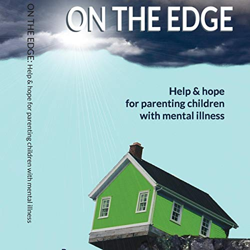 On the Edge     Help and Hope for Parenting Children with Mental Illness              By:                                                                                                                                 Andrea Berryman Childreth                               Narrated by:                                                                                                                                 Sarah Scullin                      Length: 6 hrs and 17 mins     1 rating     Overall 5.0