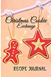 Christmas Cookie Exchange Recipe Journal: 105 Page Notebook to Write in and GIve as Gifts and...