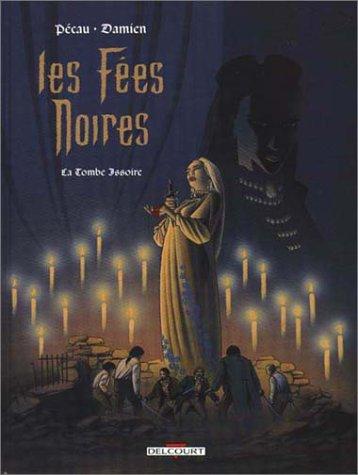 Les Fées noires, tome 2 : La Tombe Issoire