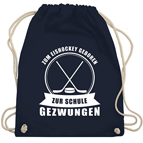 Shirtracer Eishockey - Zum Eishockey geboren. Zur Schule gezwungen - Unisize - Navy Blau - eishockey stoffbeutel - WM110 - Turnbeutel und Stoffbeutel aus Baumwolle