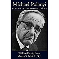 Michael Polanyi: Scientist and Philosopher【洋書】 [並行輸入品]
