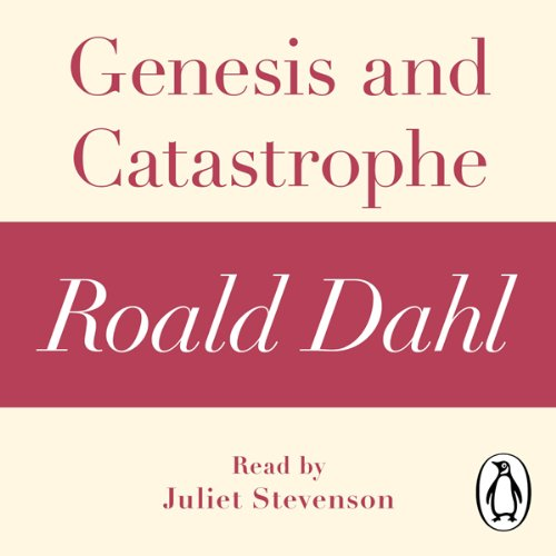 Genesis and Catastrophe: A Roald Dahl Short Story cover art
