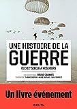 Une histoire de la guerre - Du XIXe siècle à nos jours (Livres de référence-L'Univers historique) - Format Kindle - 22,99 €