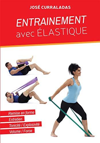 ENTRAINEMENT AVEC ELASTIQUE: Musculation en résistance progressive