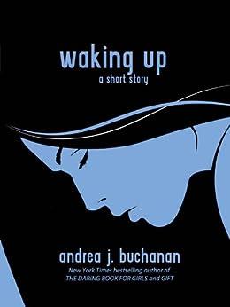 Waking Up: A Short Story by [Andrea J. Buchanan]