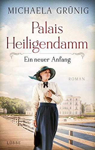 Buchseite und Rezensionen zu 'Palais Heiligendamm - Ein neuer Anfang: Roman' von Michaela Grünig