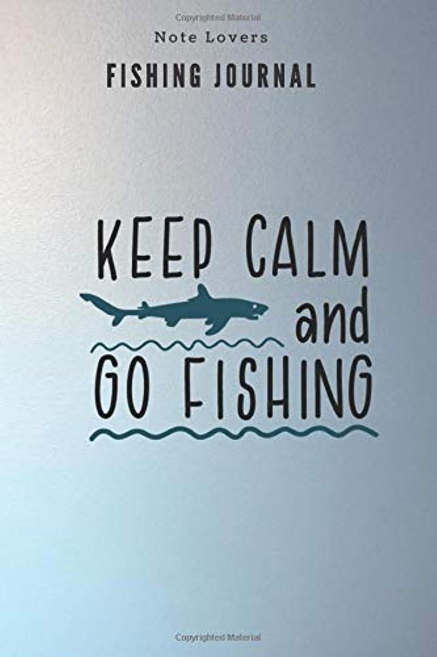 この離婚ゲートKeep calm and go fishing - Fishing Journal: Fishing Log Book | Perfect Gift For Gift for Fishing Lover