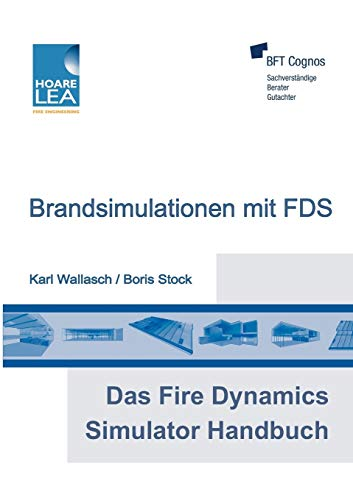 Das Fire Dynamics Simulator Handbuch: Brandsimulationen mit FDS