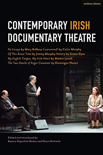 Compare Textbook Prices for Contemporary Irish Documentary Theatre  ISBN 9781350094536 by Raftery, Mary,Murphy, Colin,Murphy, Jimmy,Lynch, Martin,Nunez, Domingos,Dyas, Grace,Bastos, Beatriz Kopschitz,Richards, Shaun