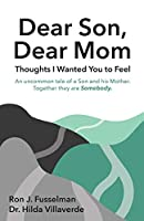 Dear Son, Dear Mom: Thoughts I Wanted You to Feel: Thoughts I Wanted You to Feel
