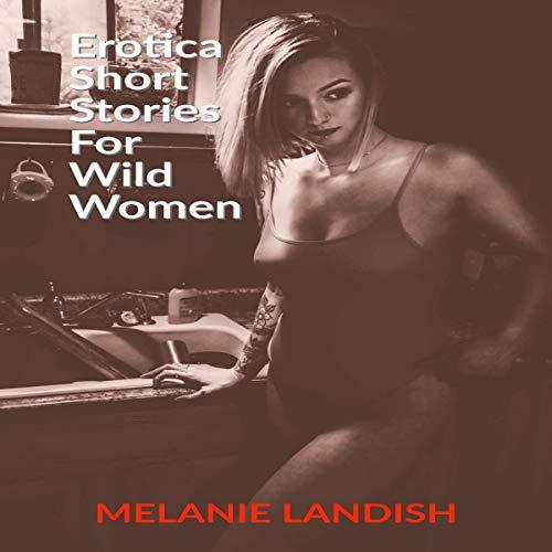 Erotica Short Stories for Wild Women audiobook cover art