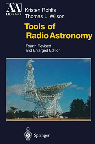 Tools of Radio Astronomy (Astronomy and Astrophysics Library) (English Edition)