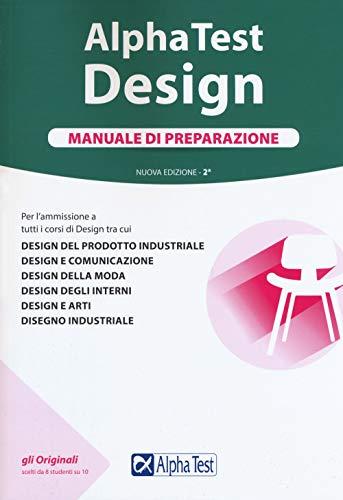 Alpha Test. Design. Manuale di preparazione. Con Contenuto digitale per accesso on line