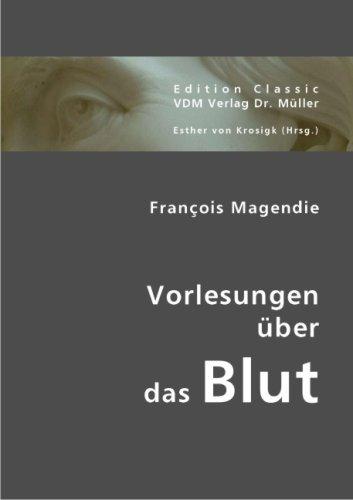 François Magendie: Vorlesungen über das Blut
