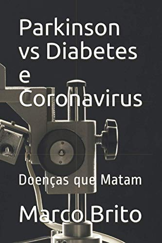 Parkinson vs Diabetes e Coronavirus: Doenças que Matam