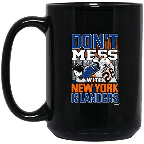 N\A Don 't Mess with Newyork Islanders Taza de té de café Hecha a Mano - Ideas (Taza 11 oz; Negro; 11 oz)