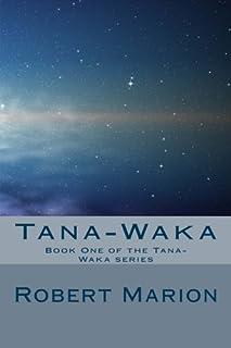 Tana-Waka: Book One of the Tana-Waka Series
