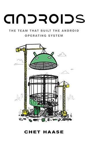 Androids: The Team That Built the Android Operating System (English Edition)