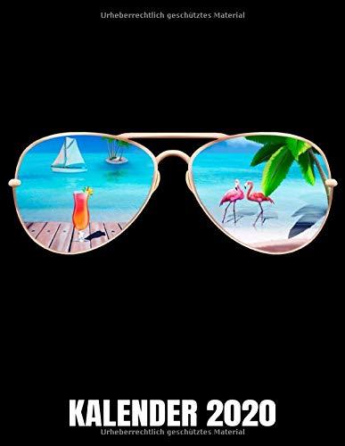 Kalender 2020: Sommer - Strand - Sonnenbrille - Flamingo Kalender Terminplaner Buch - Jahreskalender - Wochenkalender - Jahresplaner