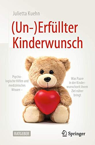 (Un-)Erfüllter Kinderwunsch: Psychologische Hilfen und medizinisches...