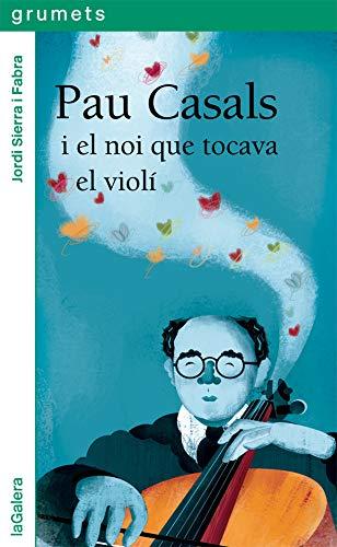 Pau Casals i el noi que tocava el violí: 256 (Grumets)