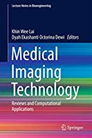 Medical Imaging Technology: Reviews and Computational Applications (Lecture Notes in Bioengineering)