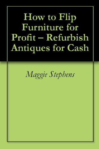 How to Flip Furniture for Profit – Refurbish Antiques for Cash