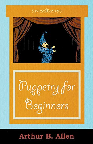 Compare Textbook Prices for Puppetry for Beginners Puppets & Puppetry Series  ISBN 9781406799194 by Allen, Arthur B.