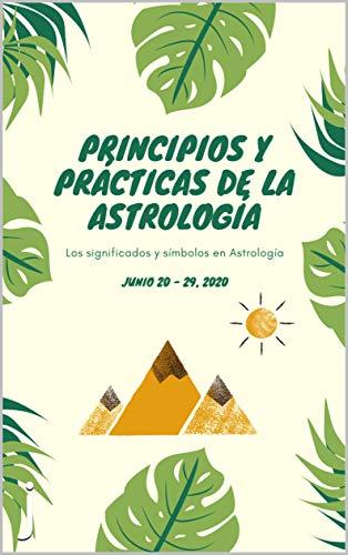 Principios y prácticas de la astrología (Spanish Edition)
