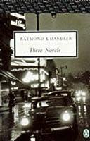 "Three Novels: ""Big Sleep"", ""Farewell, My Lovely"", ""Long Goodbye"" (Penguin Twentieth Century Classics)"