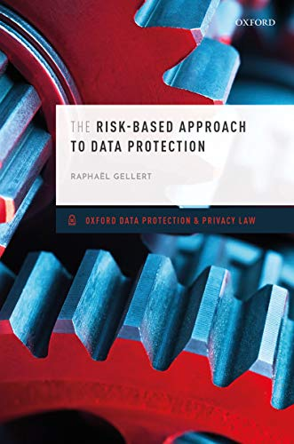 The Risk-Based Approach to Data Protection (Oxford Data Protection & Privacy Law) (English Edition)