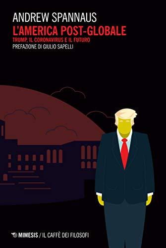 L'America post-globale: Trump, il coronavirus e il futuro