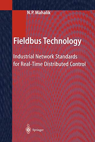 Fieldbus Technology: Industrial Network Standards for Real-Time Distributed Control