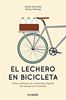 comprar comparacion El lechero en bicicleta: Cómo subirse a la revolución digital sin caerse en el intento (Conecta)