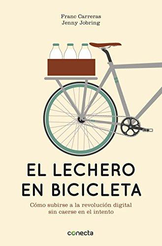 El lechero en bicicleta: Cómo subirse a la revolución digi