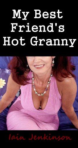 My Best Friend's Hot Granny (English Edition)