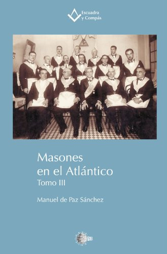 Masones en el Atlántico Tomo III