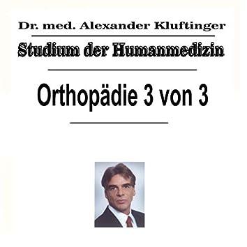 Studium der Humanmedizin - Orthopädie, Vol. 3