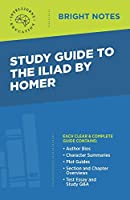 Study Guide to The Iliad by Homer (Bright Notes)