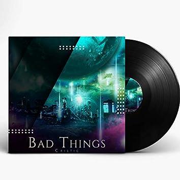 Bad Things