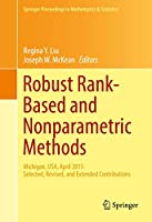 Robust Rank-Based and Nonparametric Methods: Michigan, USA, April 2015: Selected, Revised, and Extended Contributions (Springer Proceedings in Mathematics & Statistics)