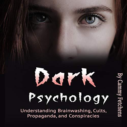 Dark Psychology: Understanding Brainwashing, Cults, Propaganda, and Conspiracies Titelbild